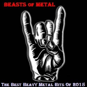 VA - Beasts of Metal - The Best Heavy Metal Hits Of 2015 (2016) MP3