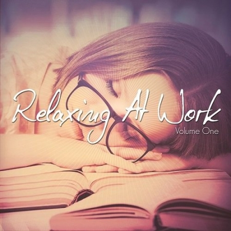 VA - Relaxing at Work (Work With Chilled Music) (2016) MP3