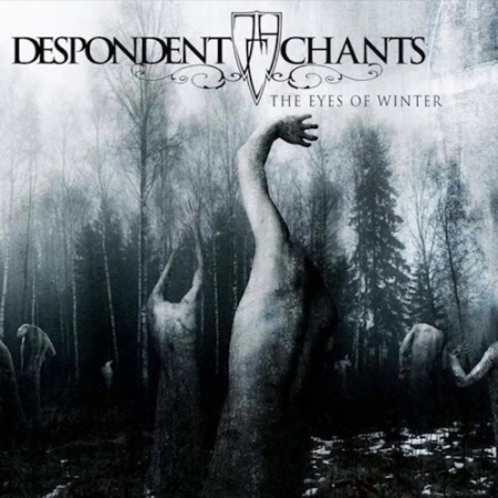 Despondent Chants - The Eyes Of Winter (2018) FLAC