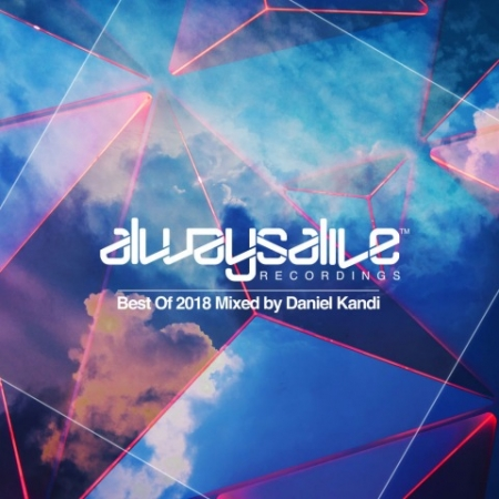 VA - Always Alive Recordings: Best Of 2018 [Mixed by Daniel Kandi] (2018) MP3