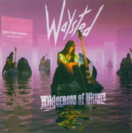 Waysted - Wilderness of mirrors (2000) MP3