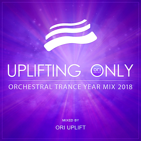 VA - Uplifting Only: Orchestral Trance Year Mix 2018 [Mixed by Ori Uplift] (2019) MP3