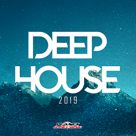 VA - Deep House 2019 [Planet Dance Music] (2019) MP3