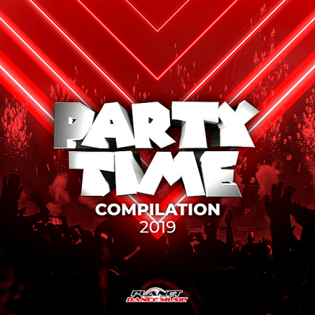 VA - Party Time Compilation 2019 [Planet Dance Music] (2019) MP3