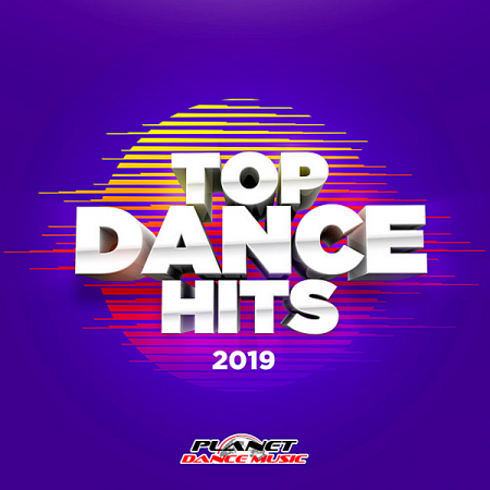 VA - Top Dance Hits 2019 [Planet Dance Music] (2019) MP3