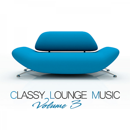 VA - Classy Lounge Music Vol.3 [Attention Germany] (2020) MP3