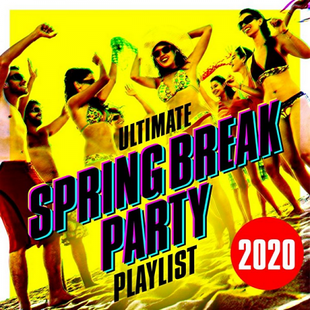 VA - Ultimate Spring Break Party Playlist 2020 (2020) MP3