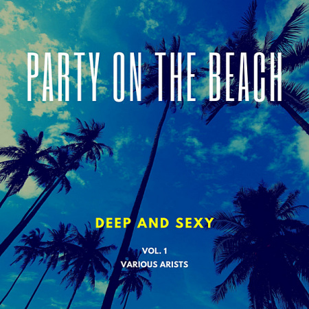 VA - Party On The Beach [Deep And Sexy] Vol.1 (2020) MP3