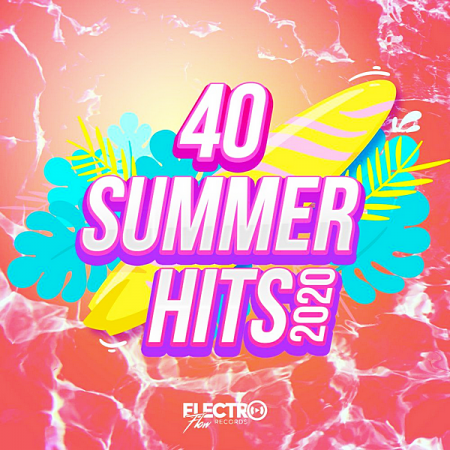 VA - 40 Summer Hits 2020 [Electro Flow Records] (2020) MP3