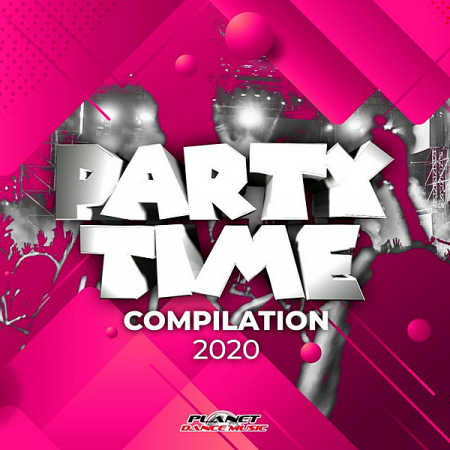 VA - Party Time Compilation 2020 [Planet Dance Music] (2020) MP3