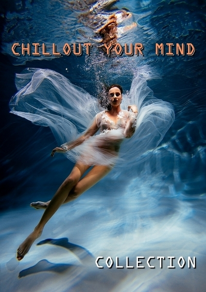 VA - Chillout Your Mind: Lounge Collection (2017-2020) FLAC